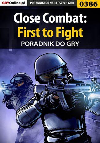 Okładka książki Close Combat: First to Fight - poradnik do gry