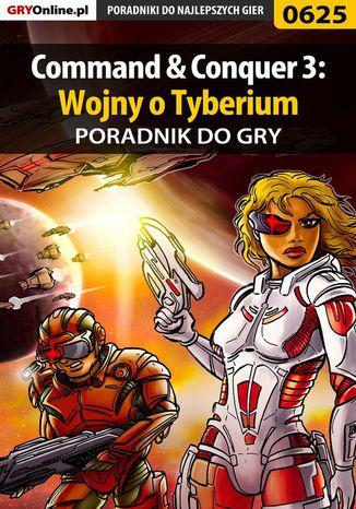 Okładka książki Command  Conquer 3: Wojny o Tyberium - poradnik do gry