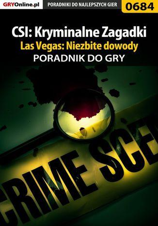 Okładka książki CSI: Kryminalne Zagadki Las Vegas: Niezbite dowody - poradnik do gry