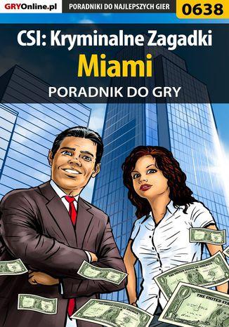 Okładka książki CSI: Kryminalne Zagadki Miami - poradnik do gry