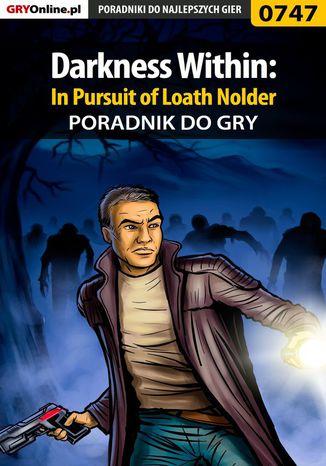 Okładka książki Darkness Within: In Pursuit of Loath Nolder - poradnik do gry
