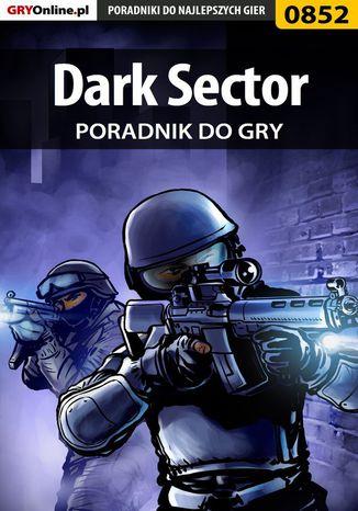 Okładka książki Dark Sector - poradnik do gry