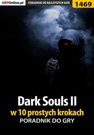 Okładka książki/ebooka Dark Souls II w 10 prostych krokach