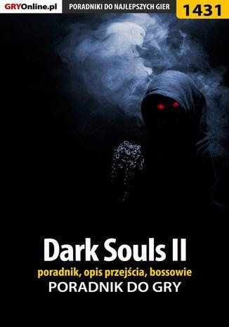 Okładka książki/ebooka Dark Souls II - poradnik, opis przejścia, bossowie