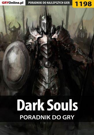 Okładka książki/ebooka Dark Souls - poradnik do gry