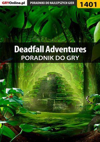 Okładka książki Deadfall Adventures - poradnik do gry