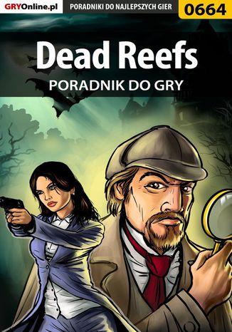 Okładka książki/ebooka Dead Reefs - poradnik do gry