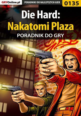 Okładka książki/ebooka Die Hard: Nakatomi Plaza - poradnik do gry