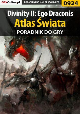 Okładka książki/ebooka Divinity II: Ego Draconis - Atlas świata - poradnik do gry