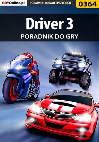 Okładka książki/ebooka Driver 3 - poradnik do gry