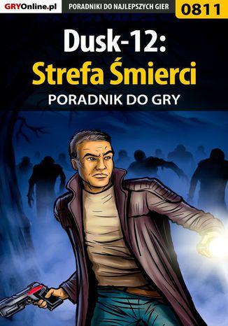 Okładka książki/ebooka Dusk-12: Strefa Śmierci - poradnik do gry