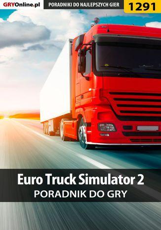 Okładka książki/ebooka Euro Truck Simulator 2 - poradnik do gry