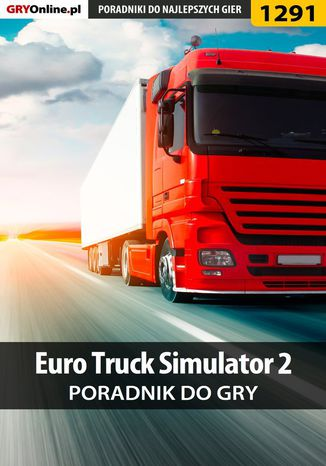 Okładka książki Euro Truck Simulator 2 - poradnik do gry