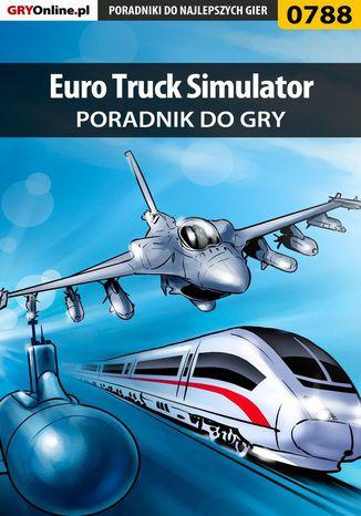 Okładka książki/ebooka Euro Truck Simulator - poradnik do gry