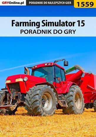 Okładka książki Farming Simulator 15 - poradnik do gry