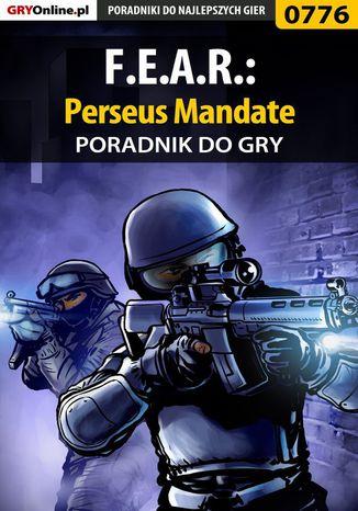 Okładka książki F.E.A.R.: Perseus Mandate - poradnik do gry