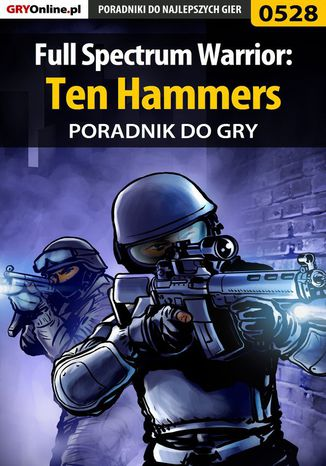 Okładka książki/ebooka Full Spectrum Warrior: Ten Hammers - poradnik do gry