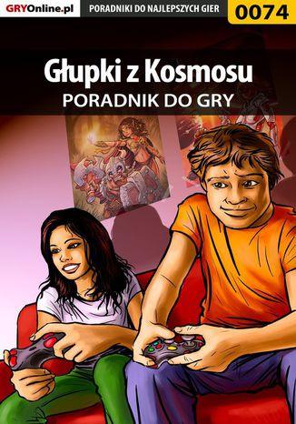 Okładka książki Głupki z Kosmosu - poradnik do gry