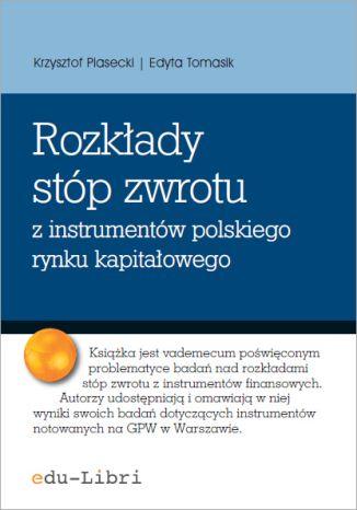 Okładka książki Rozkłady stóp zwrotu z instrumentów polskiego rynku kapitałowego