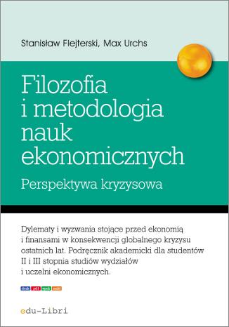 Okładka książki/ebooka Elementy filozofii i metodologii nauk ekonomicznych. Perspektywa kryzysowa