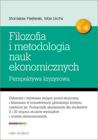 Okładka książki Elementy filozofii i metodologii nauk ekonomicznych. Perspektywa kryzysowa