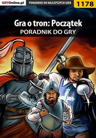 Okładka książki Gra o tron: Początek - poradnik do gry