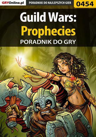 Okładka książki/ebooka Guild Wars: Prophecies - poradnik do gry