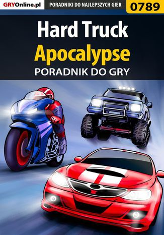 Okładka książki/ebooka Hard Truck: Apocalypse - poradnik do gry