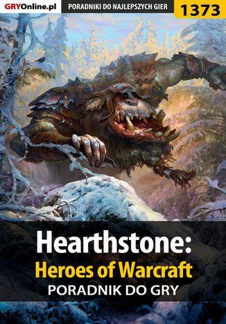 Okładka książki Hearthstone: Heroes of Warcraft - poradnik do gry