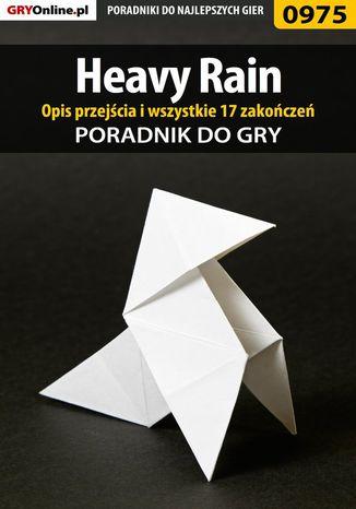 Okładka książki/ebooka Heavy Rain - opis przejścia, wszystkie 17 zakończeń - poradnik do gry