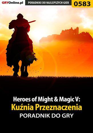 Okładka książki Heroes of Might  Magic V: Kuźnia Przeznaczenia - poradnik do gry