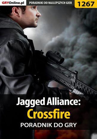 Okładka książki Jagged Alliance: Crossfire - poradnik do gry