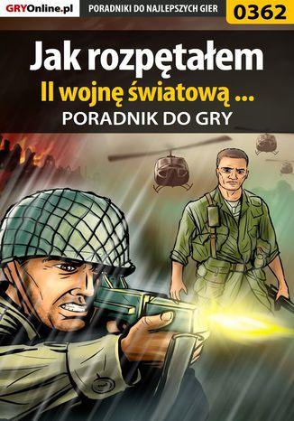 Okładka książki/ebooka Jak rozpętałem II wojnę światową ... - poradnik do gry