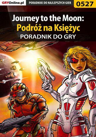 Okładka książki Journey to the Moon: Podróż na Księżyc - poradnik do gry