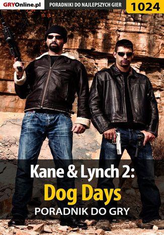 Okładka książki Kane  Lynch 2: Dog Days - poradnik do gry