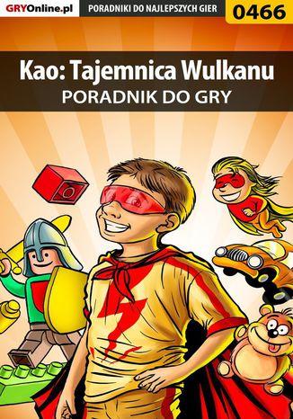 Okładka książki/ebooka Kao: Tajemnica Wulkanu - poradnik do gry