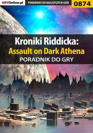 Okładka książki Kroniki Riddicka: Assault on Dark Athena - poradnik do gry
