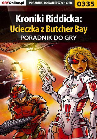 Okładka książki Kroniki Riddicka: Ucieczka z Butcher Bay - poradnik do gry