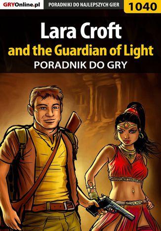 Okładka książki Lara Croft and the Guardian of Light - poradnik do gry
