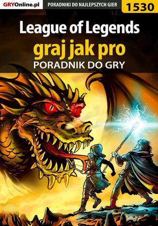 Okładka książki League of Legends - graj jak pro - poradnik do gry