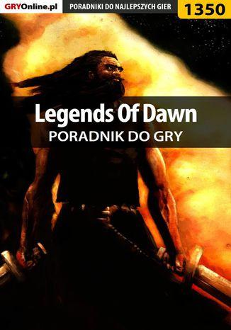 Okładka książki/ebooka Legends Of Dawn - poradnik do gry