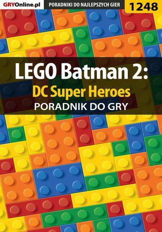 Okładka książki LEGO Batman 2: DC Super Heroes - poradnik do gry