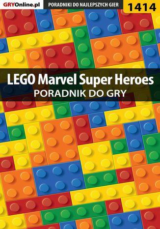 Okładka książki LEGO Marvel Super Heroes - poradnik do gry