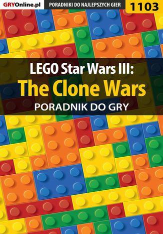 Okładka książki LEGO Star Wars III: The Clone Wars - poradnik do gry