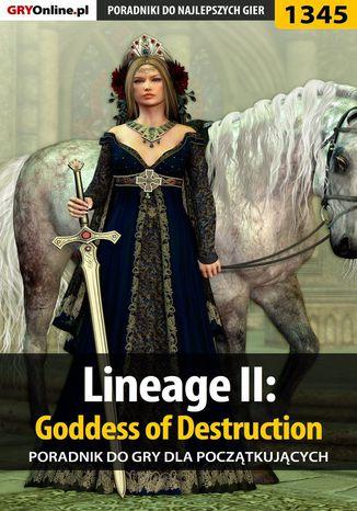Okładka książki Lineage II: Goddess of Destruction - poradnik dla początkujących