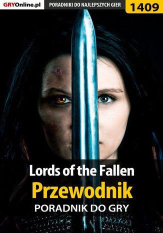 Okładka książki Lords of the Fallen - przewodnik do gry