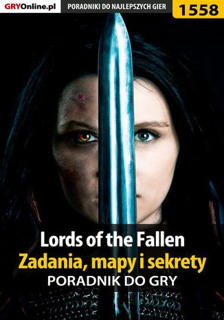 Okładka książki/ebooka Lords of the Fallen - zadania, mapy i sekrety - poradnik do gry