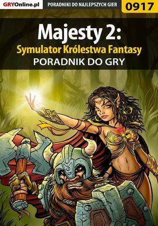 Okładka książki Majesty 2: Symulator Królestwa Fantasy - poradnik do gry