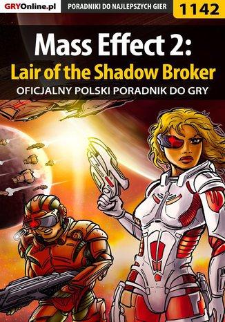 Okładka książki Mass Effect 2: Lair of the Shadow Broker - poradnik do gry