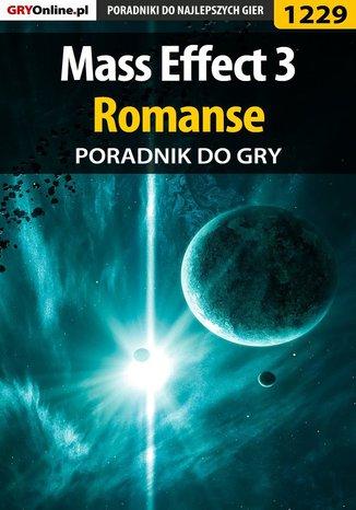 Okładka książki/ebooka Mass Effect 3 - romanse - poradnik do gry